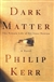 Kerr, Philip - Dark Matter (Signed First Edition)