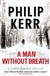 Kerr, Philip - Man Without Breath, A (First UK Signed)
