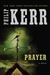 Kerr, Philip - Prayer (Signed First Edition)