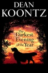 Koontz, Dean - Darkest Evening of the Year (Signed First Edition)