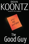 Koontz, Dean - Good Guy, The (Signed First Edition)