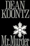 Koontz, Dean - Mr. Murder (Signed First Edition)