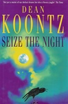 Koontz, Dean - Seize the Night (Signed First Edition UK)