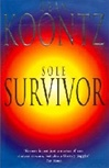 Koontz, Dean - Sole Survivor (Signed First Edition UK)