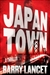 Lancet, Barry - Japan Town (Signed First Edition Edition)
