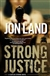 Land, Jon - Strong Justice (Signed First Edition)