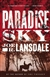 Lansdale, Joe R. - Paradise Sky (Signed First Edition)