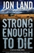Land, Jon - Strong Enough to Die (Signed First Edition)