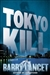 Lancet, Barry - Tokyo Kill (Signed First Edition)