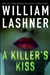 Lashner, William - A Killer's Kiss (Signed First Edition)