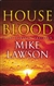 Lawson, Mike - House Blood (Signed First Edition)