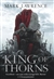 Lawrence, Mark - King of Thorns, The (Signed First Edition UK)