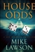 Lawson, Mike - House Odds (Signed First Edition)