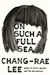 Lee, Chang-Rae - On Such a Full Sea (Signed First Edition)