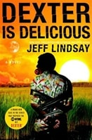 Lindsay, Jeff - Dexter is Delicious (Signed First Edition)