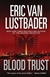 Lustbader, Eric Van - Blood Trust (Signed First Edition)