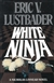 Lustbader, Eric Van - White Ninja (Signed First Edition)