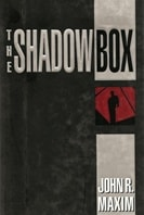 The Shadow Box by John R. Maxim
