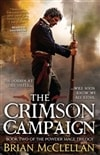 McClellan, Brian - Crimson Campaign, The (Signed, 1st)
