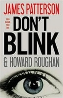 Don't Blink by James Patterson & Howard Roughan