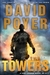 Poyer, David - Towers, The (Signed First Edition)