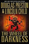 Preston, Douglas & Child, Lincoln - Wheel of Darkness, The (Double-Signed First Edition)