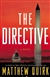 Quirk, Matthew - Directive, The (Signed First Edition)