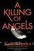 Rhodes, Kate - Killing of Angels, A (Signed First Edition)
