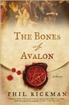 Rickman, Phil - Bones of Avalon, The (Signed First Edition)