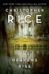Rice, Christopher - Heavens Rise, The (Signed First Edition)