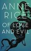 Rice, Anne - Of Love and Evil (Signed First Edition)