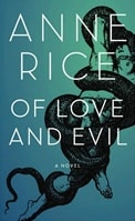 Rice, Anne -Of Love and Evil (Signed, 1st)