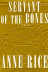 Rice, Anne - Servant of the Bones (Signed First Edition)