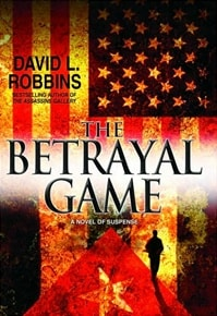 The Betrayal Game by David L. Robbins
