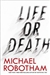 Robotham, Michael - Life or Death (Signed First Edition)