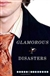 Schrefer, Eliot - Glamorous Disasters (First Edition)