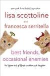 Scottoline, Lisa & Serritella, Francesca - Best Friends, Occasional Enemies (Signed First Edition)
