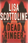Scottoline, Lisa - Dead Ringer (Signed First Edition UK)