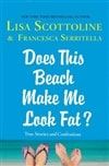 Scottoline, Lisa - Does This Beach Make me Look Fat (Signed First Edition Book)