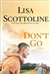 Scottoline, Lisa - Don't Go (Signed First Edition)