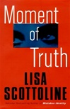 Scottoline, Lisa - Moment of Truth (Signed First Edition)