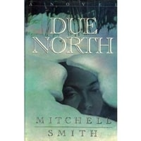 Smith, Mitchell - Due North (Signed First Edition)