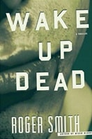 Smith, Roger - Wake Up Dead (Signed First Edition)
