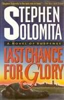 Solomita, Stephen - Last Chance for Glory (Signed First Edition)