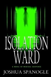 Spanogle, Joshua - Isolation Ward (Signed First Edition)