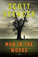 Spencer, Scott - Man in the Woods (Signed First Edition)
