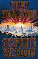 Stableford, Brian - Serpent's Blood (First UK)