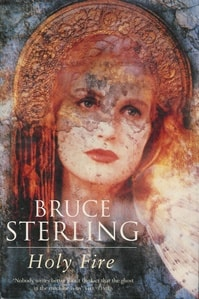Sterling, Bruce - Holy Fire (Signed First Edition UK)