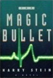 Stein, Harry - Magic Bullet, The (First Edition)