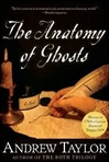 Taylor, Andrew - Anatomy of Ghosts (Signed First Edition)
